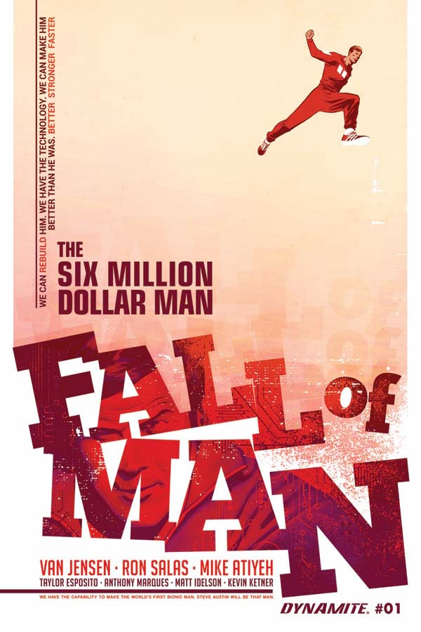 Steve Austin Returns in SIX MILLION DOLLAR MAN: FALL OF MAN This July From Dynamite and Writer Van Jensen!