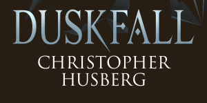 Author Christopher Husberg Lists The Top 5 Influences of His Book, 'Duskfall'
