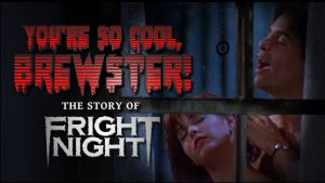 'You're So Cool, Brewster! The Story of Fright Night' Doc Now Available For Pre-order!