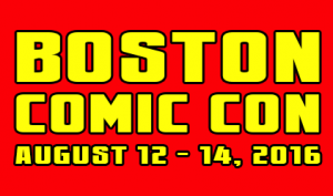 Boston Comic Con Features Major Comic Artists and Creators; Plus 5 FOG! Moderated Panels!