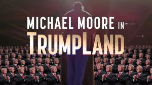 Everything You Need To Know About 'Michael Moore in TrumpLand'
