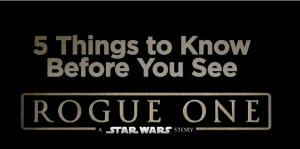 5 Things To Know Before You See 'Rogue One: A Star Wars Story'