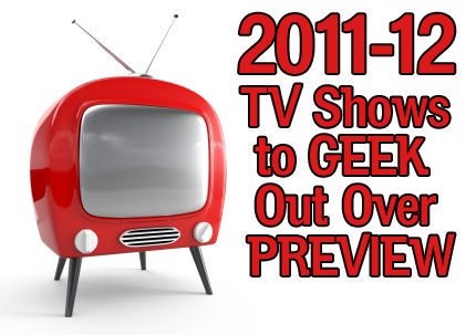 WATCH THIS! First Look At 2011-12 Fox and NBC Shows   Forces of Geek
