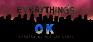 "Exclusive Premiere: 'Everything's OK' Episode 7 – The Greatest ""Post-Apocalyptic Cardboard Punk"" Web Series Ever Made"