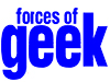 Forces of Geek
